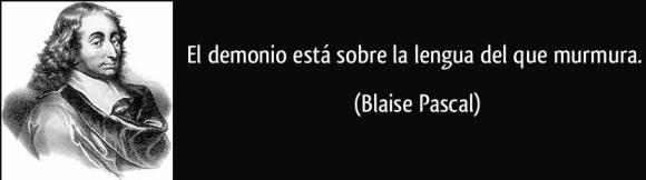 frase-el-demonio-esta-sobre-la-lengua-del-que-murmura-blaise-pascal-125016