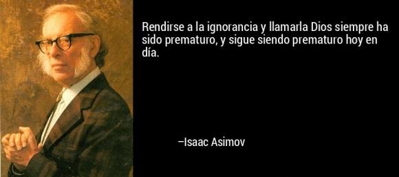frase-rendirse_a_la_ignorancia_y_llamarla_dios_siempre_ha_sido_pre-isaac_asimov